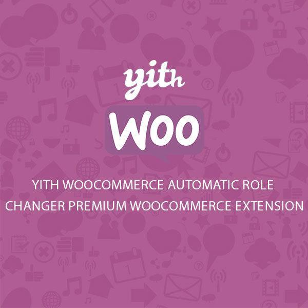 yith-woocommerce-automatic-role-changer-premium-woocommerce-extension
